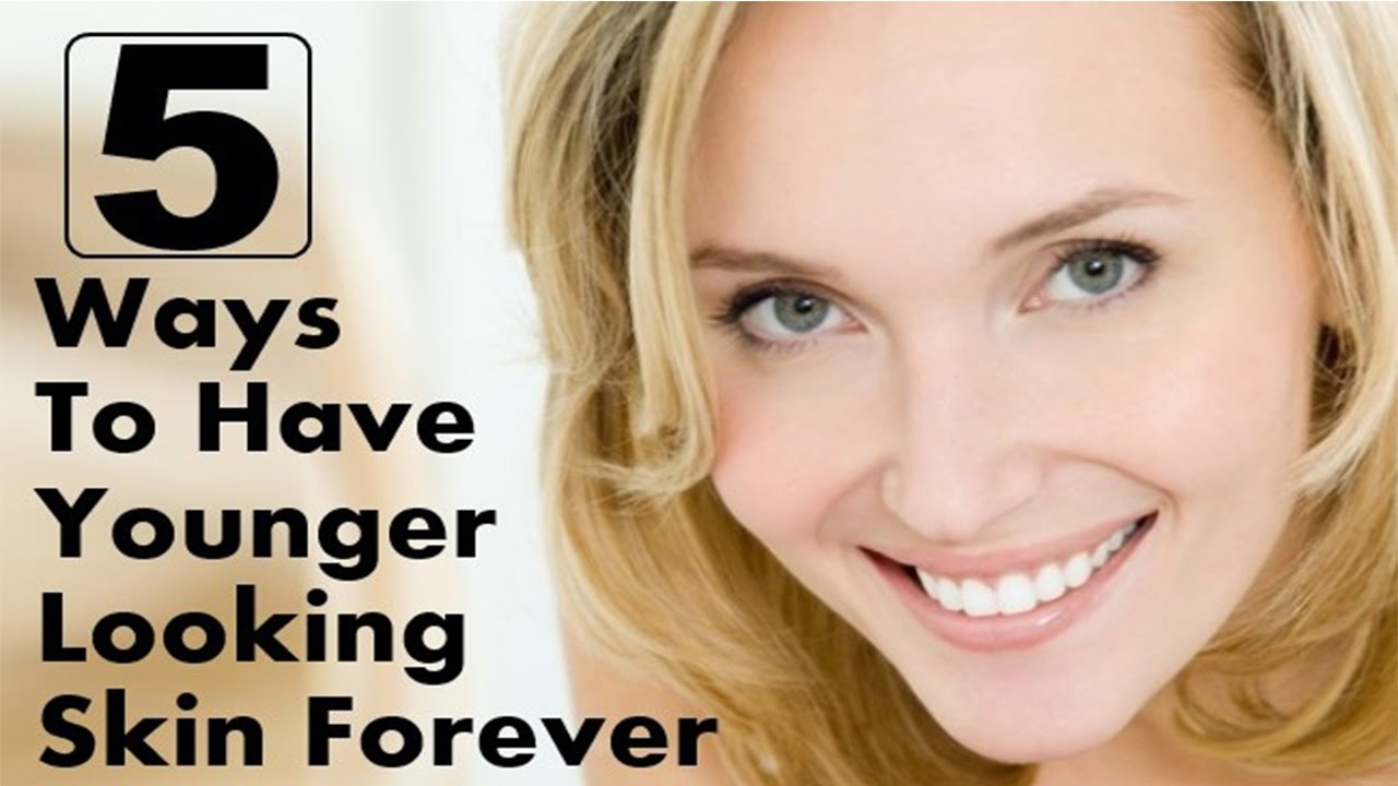 5 Tips for a Younger -Looking Skin Forever