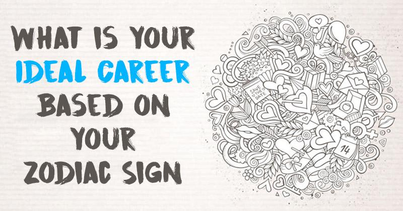 what your zodiac sign says is your ideal career
